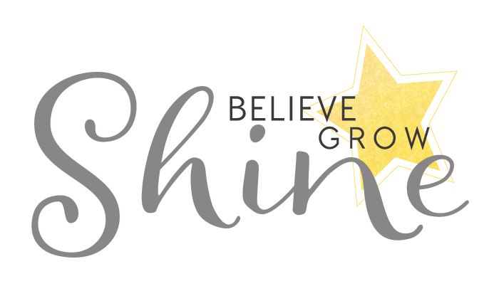 Believe Grow Shine